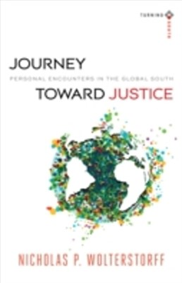 (ebook) Journey toward Justice (Turning South: Christian Scholars in an Age of World Christianity)
