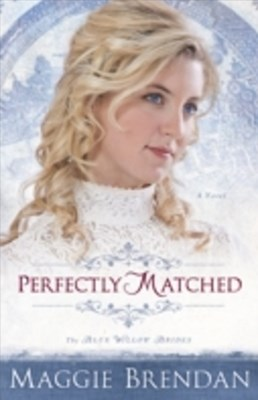 (ebook) Perfectly Matched (The Blue Willow Brides Book #3)