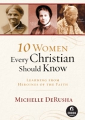 (ebook) 10 Women Every Christian Should Know (Ebook Shorts)