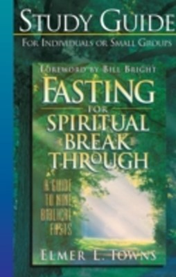 (ebook) Fasting for Spiritual Breakthrough Study Guide