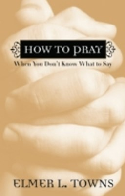(ebook) How to Pray When You Don't Know What to Say