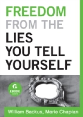 (ebook) Freedom From the Lies You Tell Yourself (Ebook Shorts)
