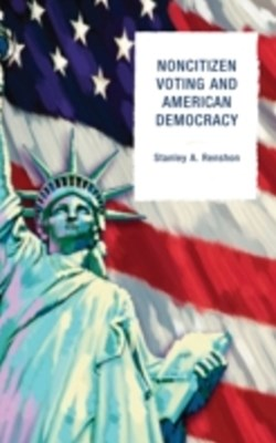 Noncitizen Voting and American Democracy