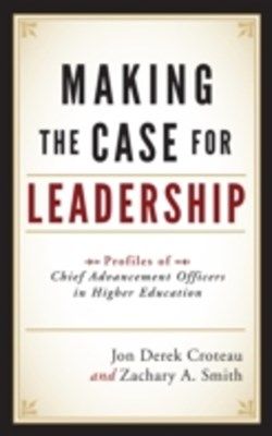 Making the Case for Leadership