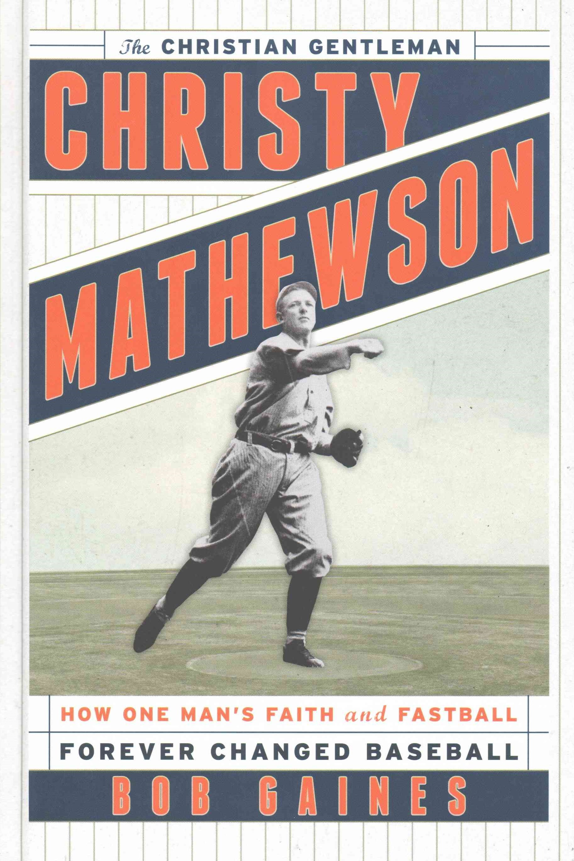 Christy Mathewson, the Christian Gentleman