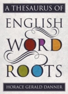 Thesaurus of English Word Roots