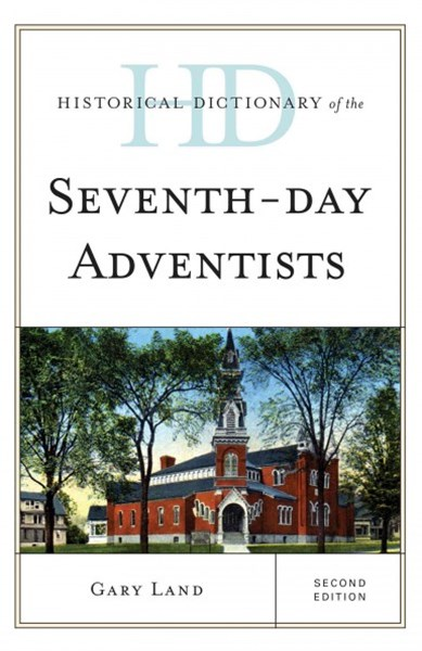 Historical Dictionary of the Seventh-Day Adventists