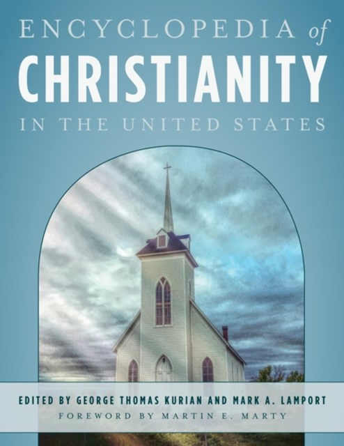 Encyclopedia of Christianity in the United States