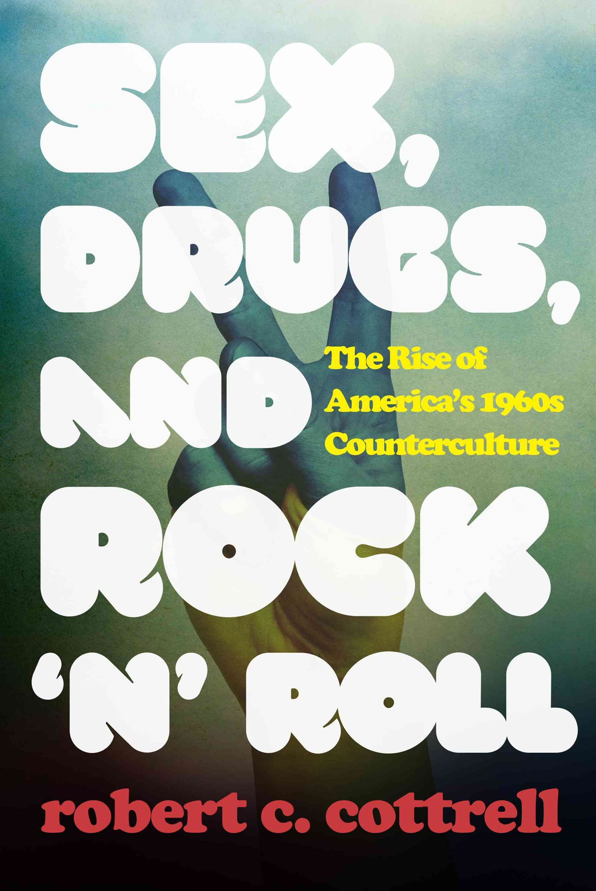 Sex, Drugs, and Rock 'N Roll