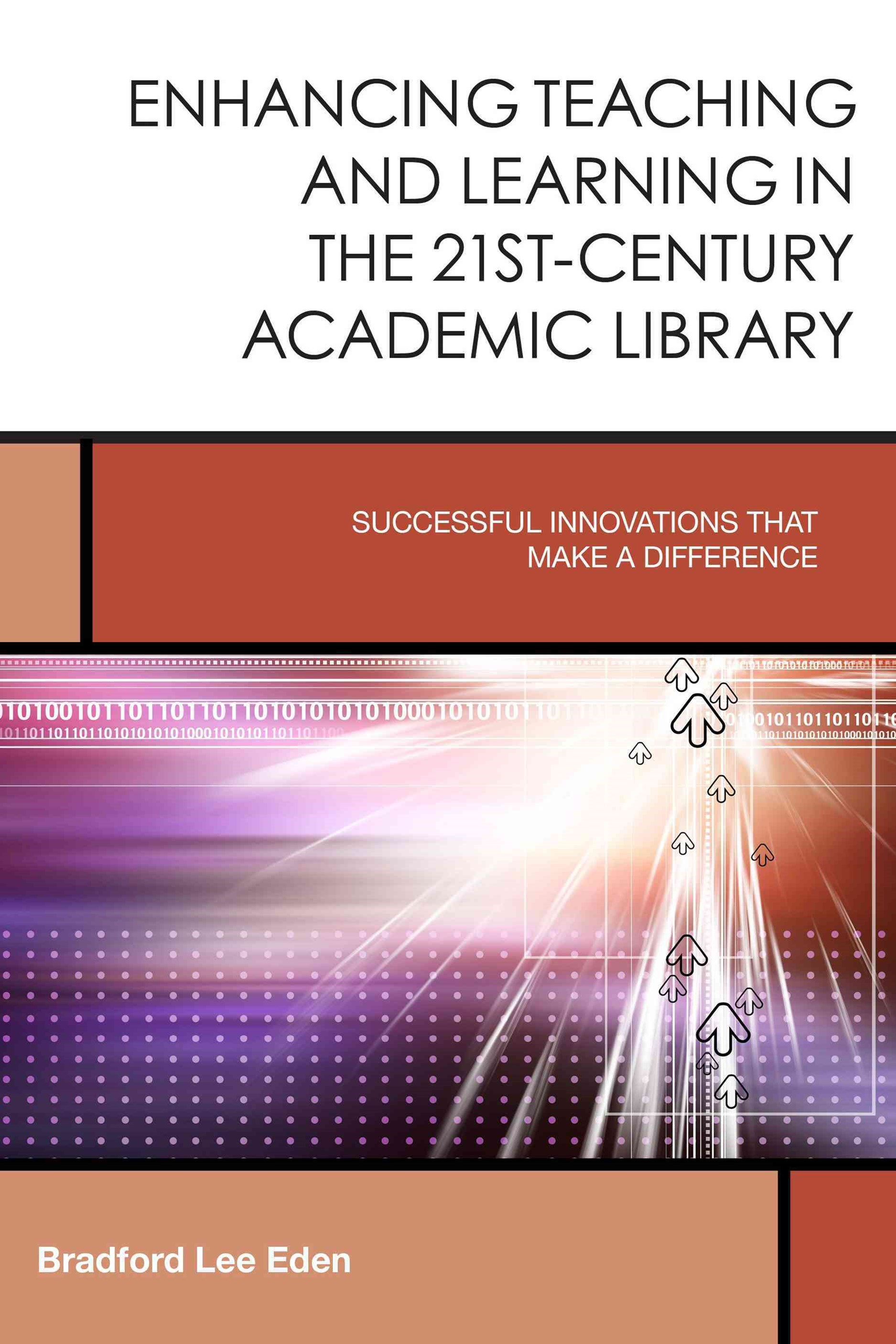 Enhancing Teaching and Learning in the 21st-Century Academic Library
