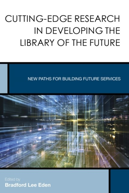 (ebook) Cutting-Edge Research in Developing the Library of the Future