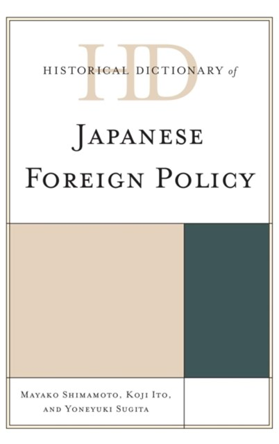 Historical Dictionary of Japanese Foreign Policy