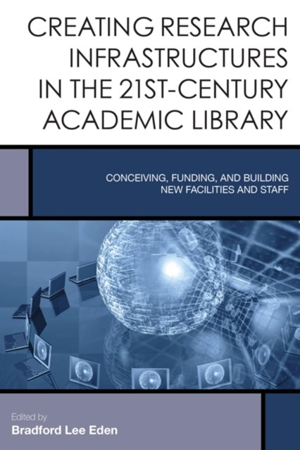 (ebook) Creating Research Infrastructures in the 21st-Century Academic Library