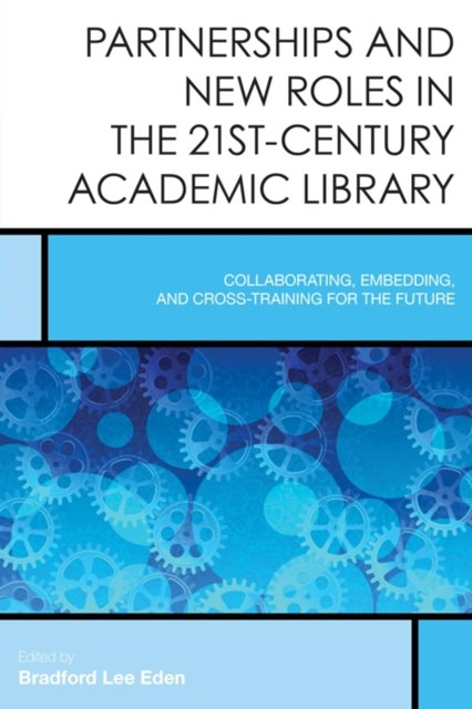 (ebook) Partnerships and New Roles in the 21st-Century Academic Library
