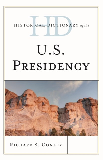 Historical Dictionary of the U.S. Presidency