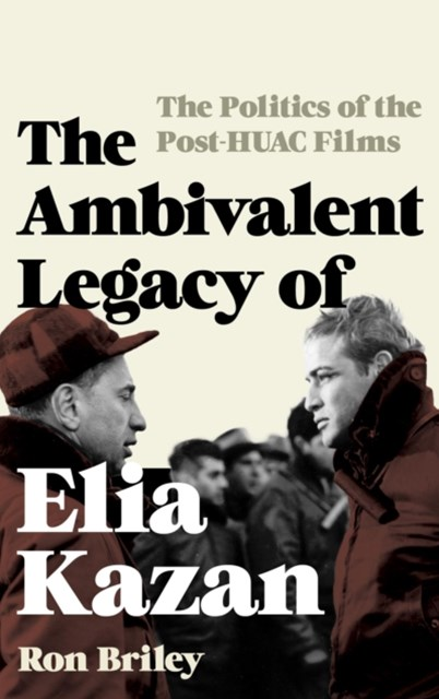 (ebook) Ambivalent Legacy of Elia Kazan