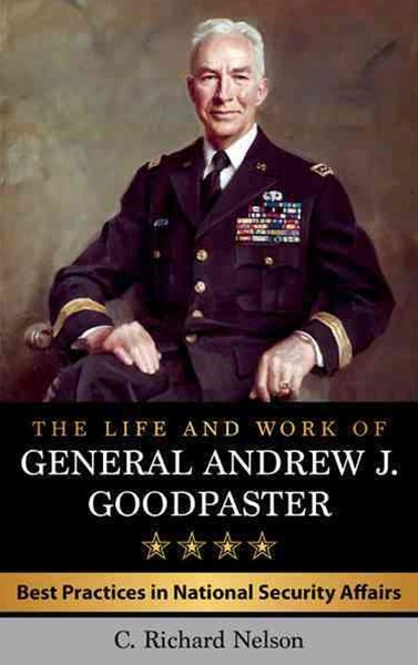 Life and Work of General Andrew J. Goodpaster
