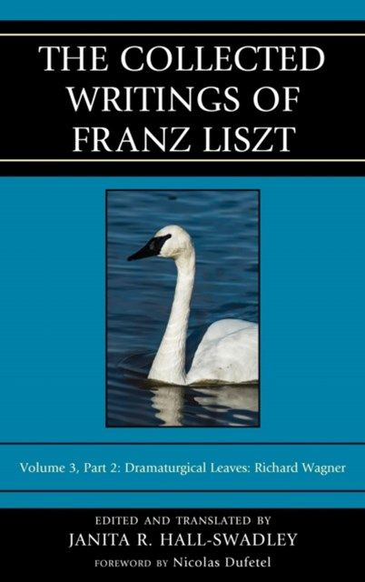 Collected Writings of Franz Liszt