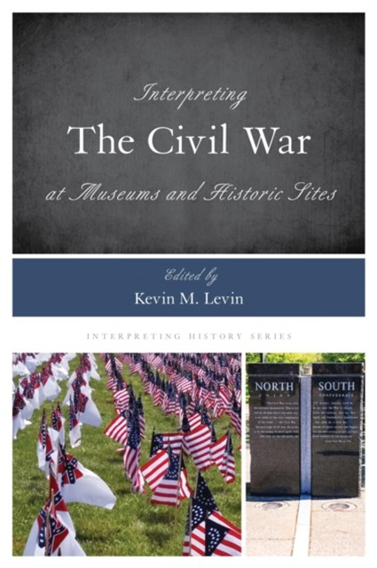 Interpreting the Civil War at Museums and Historic Sites
