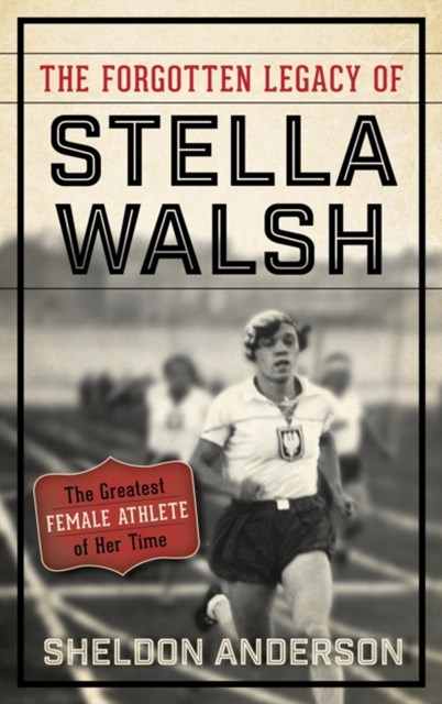 Forgotten Legacy of Stella Walsh