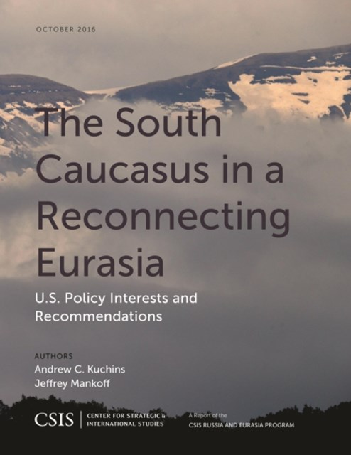 South Caucasus in a Reconnecting Eurasia