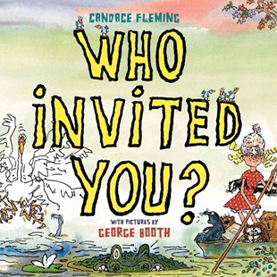 Who Invited You? by Candace Fleming, George Booth (9781442402195) - PaperBack - Children's Fiction