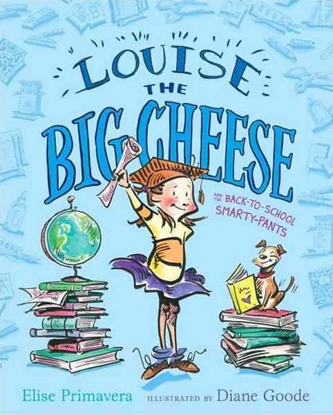 Louise the Big Cheese and the Back-To-School Smarty-Pants