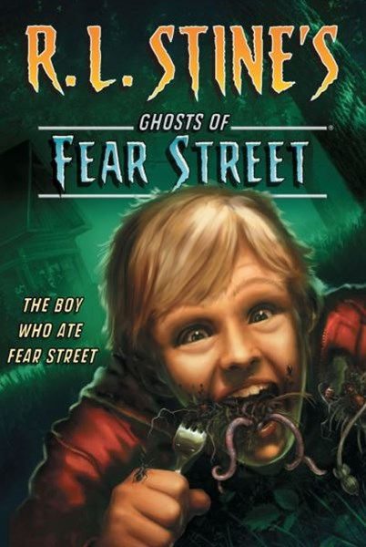 Fear Street #5: Boy Who Ate Fear Street