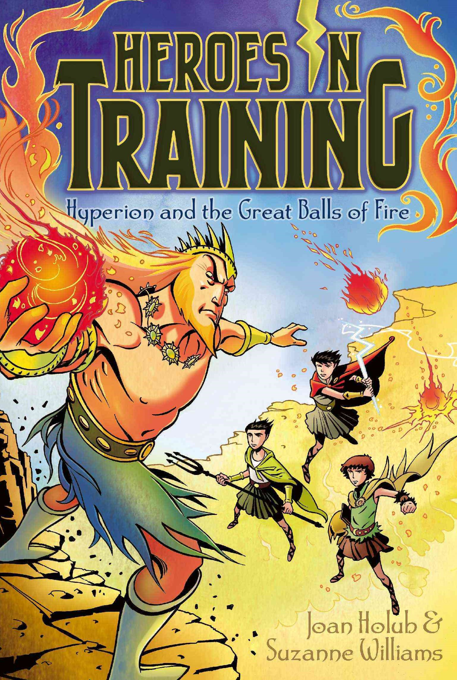 Heroes in Training #4: Hyperion and the Great Balls of Fire