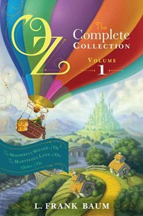 Oz, the Complete Collection, Volume 1: The Wonderful Wizard of Oz; The  Marvelous Land of Oz; Ozma of Oz by L. Frank Baum, L. Frank Baum (9781442485471) - PaperBack - Children's Fiction Classics