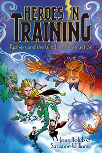 Heroes in Training #5: Typhon and the Winds of Destruction by Joan Holub, Suzanne  Williams, Craig Phillips (9781442488427) - PaperBack - Children's Fiction Intermediate (5-7)