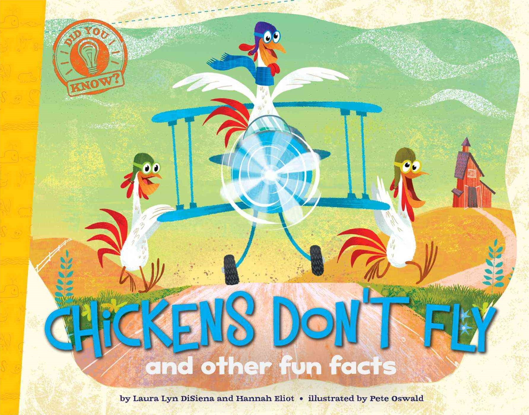 Did You Know: Chickens Don't Fly: and other fun facts