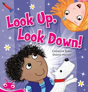 Bug Club Level  1 - Pink: Look Up, Look Down! (Reading Level 1/F&P Level A) by Catherine Baker (9781442520912) - PaperBack - Education