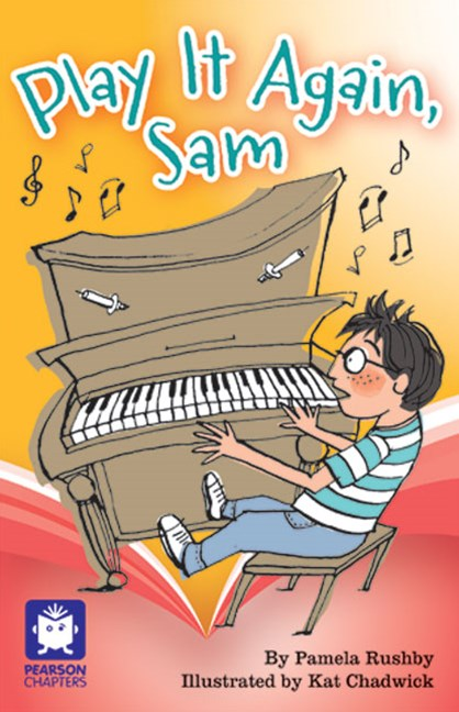 Pearson Chapters Year 3: Play It Again, Sam! (Reading Level 25-28/F&P Level P-S)