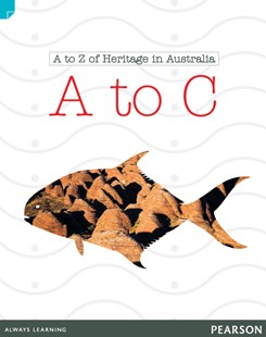 Discovering History (Lower Primary) A to Z of Heritage in Australia: A to C (Reading Level 22/F&P Level M) by Katherine Steward (9781442559950) - PaperBack - Education