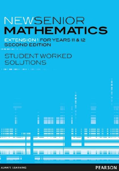 New Senior Mathematics Extension 1 Student Worked Solutions