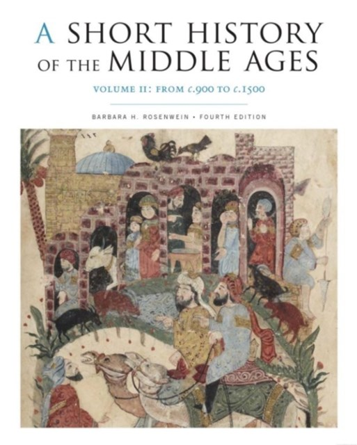 A Short History of the Middle Ages: From C.900 to C.1500