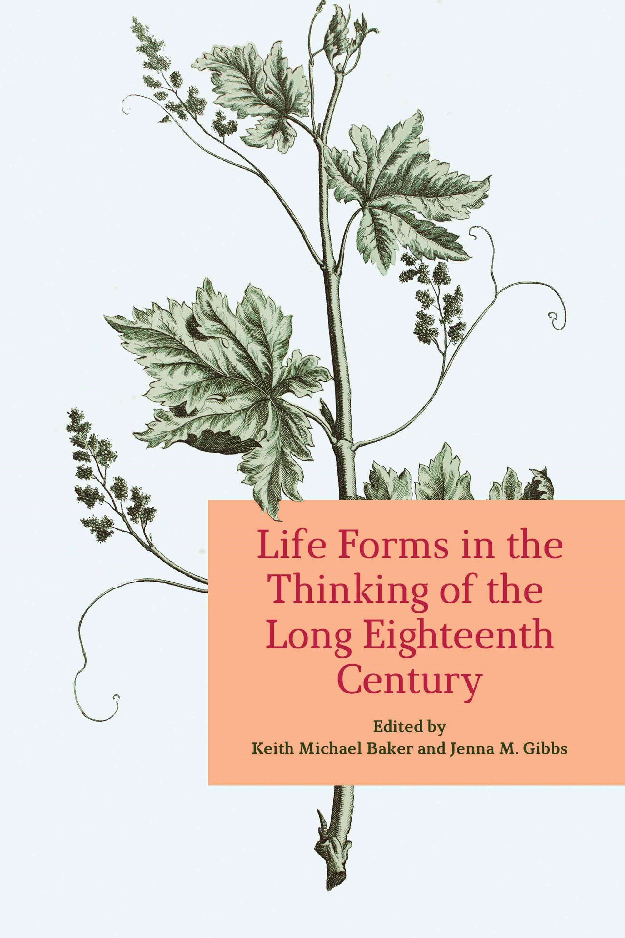 Life Forms in the Thinking of the Long Eighteenth Century