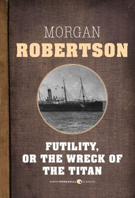 (ebook) Futility, Or The Wreck Of The Titan