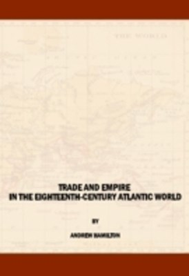 (ebook) Trade and Empire in the Eighteenth-Century Atlantic World