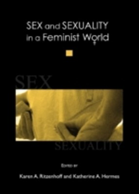 Sex and Sexuality in a Feminist World