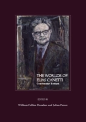 Worlds of Elias Canetti