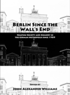 (ebook) Berlin Since the Wall's End