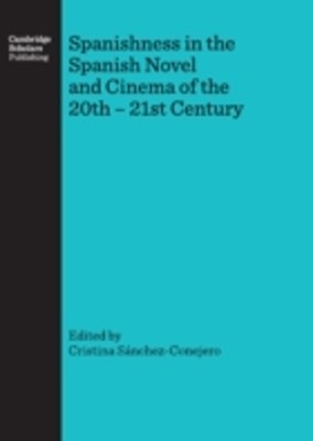 (ebook) Spanishness in the Spanish Novel and Cinema of the 20th - 21st Century