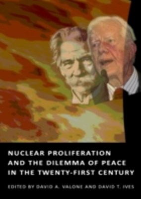 Nuclear Proliferation and the Dilemma of Peace in the Twenty-First Century