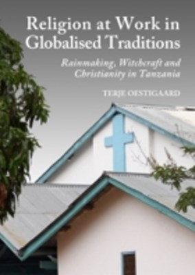 Religion at Work in Globalised Traditions