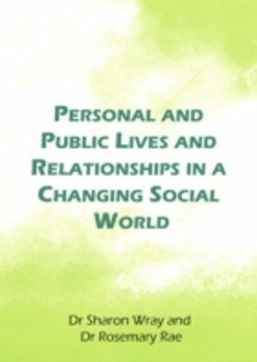 (ebook) Personal and Public Lives and Relationships in a Changing Social World