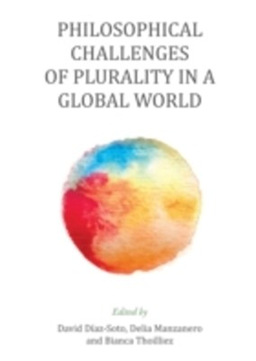 Philosophical Challenges of Plurality in a Global World