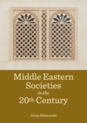 Middle Eastern Societies in the 20th Century