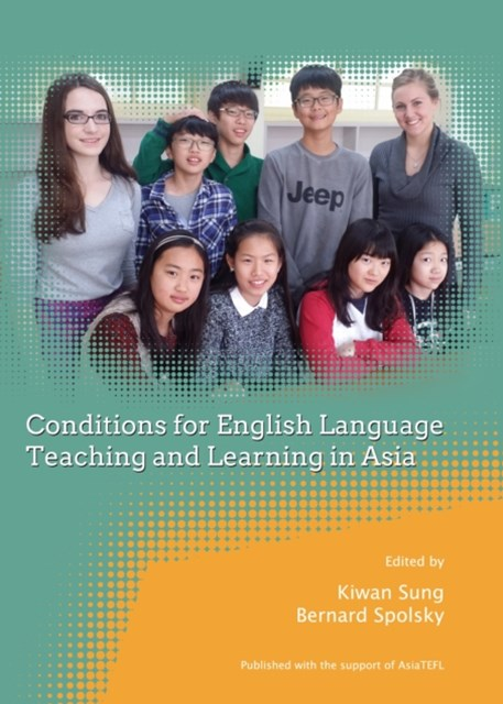 Conditions for English Language Teaching and Learning in Asia